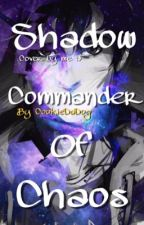 Shadow, Commander of Chaos (A Percy Jackson Chaos Fan Fiction) by ohmiisha