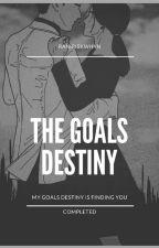 The Goals Destiny by Raniriskwhyn