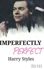 IMPERFECTLY PERFECT | H.S by areyax