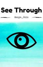 See Through by Aanya_Jain