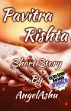 Pavitra Rishta (Completed) by AshiSai