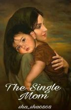 The Single Mom(Completed) Krizzy And Vincent by sha_sha0808