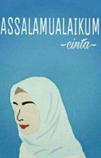 Assalamu'alaikum Cinta by marsyaa24