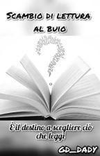 Scambi di lettura al buio [Servizio Attivo] by gd_dady