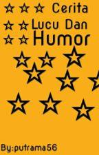 Cerita Lucu Dan Humor by PutraMoll