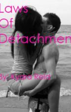 Laws Of Detachment by BadGirlVibez