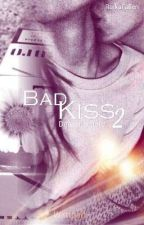 Bad Kiss 2 -Dammi Amore by RaikaFallen