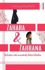 Zahara & Zahrana (Pending) by RizqiNa25