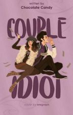 Couple Idiot by Chocolate_Candyy