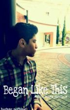 Began Like This *Nick Mara FanFic* by fear_nothing