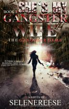 SHE'S MY GANGSTER WIFE 3: The Gangster Game by selenereese