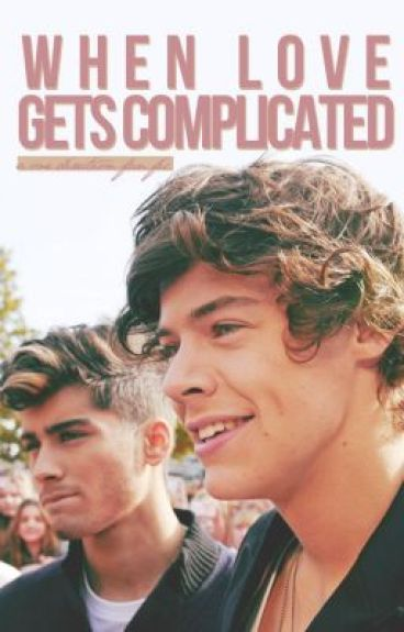 When Love Gets Complicated [ A One Direction fanfiction <3 ]