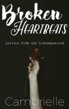 BROKEN HEARTBEATS : Letters from the Brokenhearted by Cambrielle