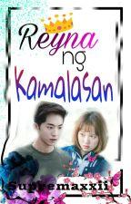 Reyna ng Kamalasan ||COMPLETED|| by supremaxxii