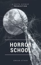 Horror School by EmaanAthar