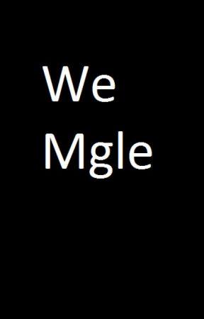 We Mgle by MauaMei