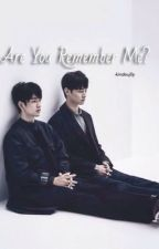 Are You Remember Me? [COMPLETED]  by walhasoyeon
