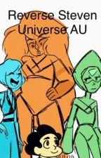 Reverse Steven Universe AU by birthdayburrito