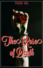 The Rose of Death by Yah_el