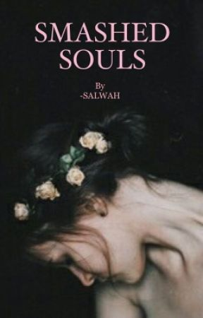 Smashed Souls by -SALWAH