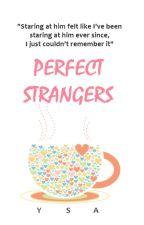 Perfect Strangers by Ysathewriter