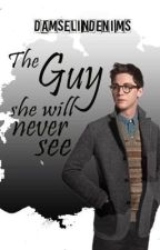 The Guy she will never see by damselindenims