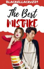 The Best Mistake by BlackellaCruz29