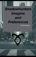 Shadowhunters Imagines and Preferences by byersbabe