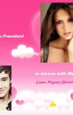 Ms. President is Inlove With You (Liam Payne Short Story) by BlackFire_Butterfly