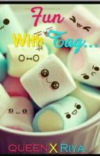 ✌Fun With Tag ✌ by queenxriya