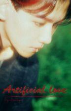 Artificial Love ||B.BH by byun_raeyeon