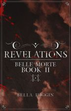 Revelations (Belle Morte Book 2) by Bella_Higgin