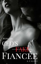Being Mr. CEO's  Fake Fiancée (On Hold) by kellisa16