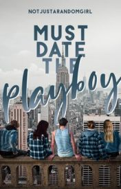 Must Date The PLAYBOY! (PUBLISHED) by notjustarandomgirl