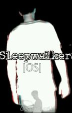 Sleepwalker |OS| Logan Henderson  by SleepwalkerH