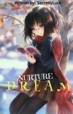 Nurture Dream by SecretlyLuck