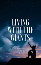 Living With The Giants by moodygirlz