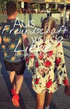 Aus Freundschaft wurde Liebe by guardianangel00