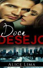 Doce Desejo - Série Intensos by Alicelimah