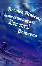 Arruien Academy: Home Of The Long Lost Elemental Princess by sevenmunites