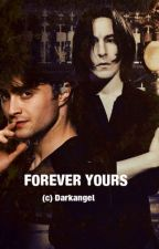 Forever Yours - Snape/Harry (Snarry) by Darkangelhome