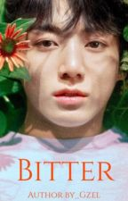 ~🥀BITTER🥀~  Completed ✅ |jjk|MGL by gzel_nk
