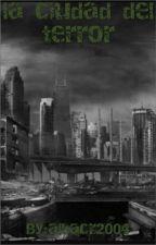 La ciudad del terror by albacr2004