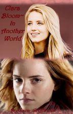 Clara Bloom~ In Another World *ZAWIESZONE* by Lara_Gryffindor