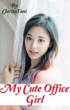 My cute office girl (Proses penerbitan)  by ClarisaYani
