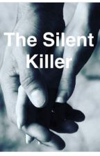 The Silent Killer (Sequel to F.W.B.) by mrsgilinsky4L