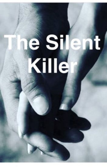 The Silent Killer (Sequel to F.W.B.)
