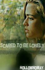Scared To Be Lonely - Laucy by HollowNoWay
