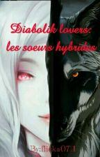 diabolik lovers: Les Soeurs Hybrides(réécriture) by flicka0711
