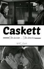 Caskett - the decision ... the detective [Slow Update] by NYC_Gxrl